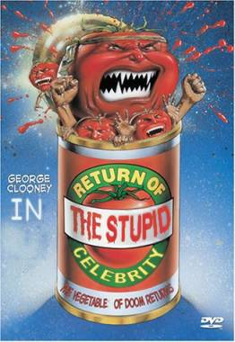 George Clooney in Return of the Stupid Celebrity: The Vegetable of Doom Returns.