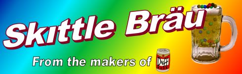Skittle Brau, beer with candy in it, from the makers of Duff